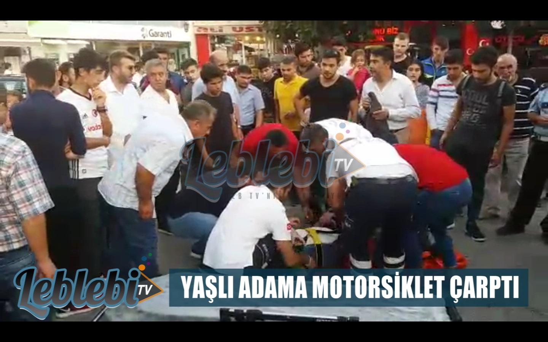 YAŞLI ADAMA MOTORSİKLET ÇARPTI