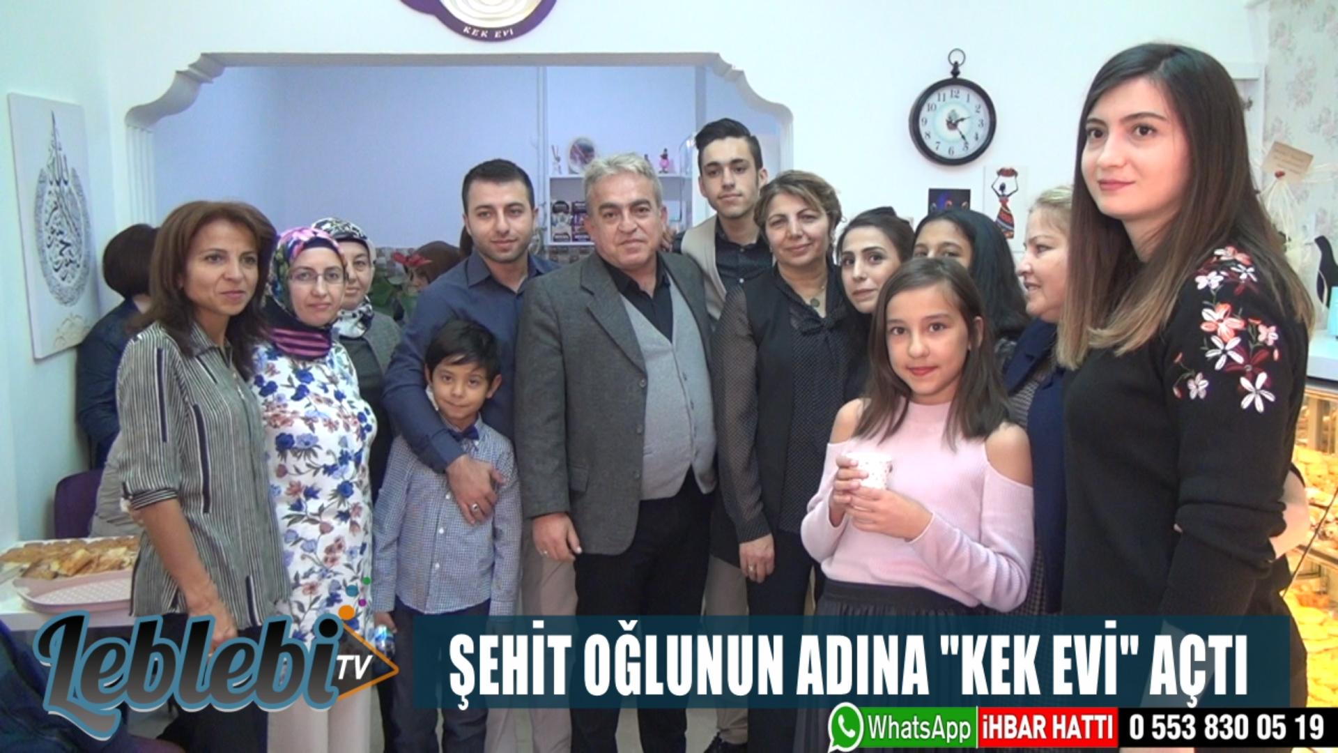 """ŞEHİT OĞLUNUN ADINA """"KEK EVİ"""" AÇTI"""