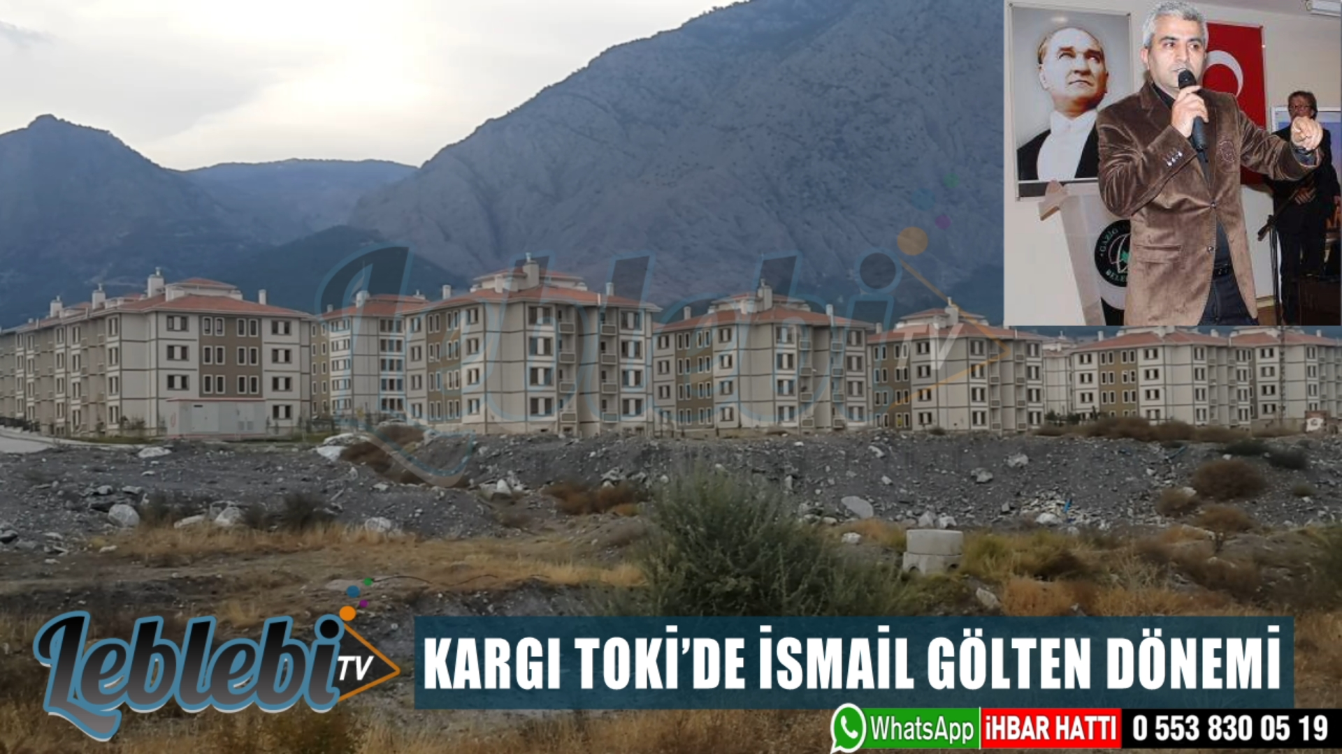 KARGI TOKİ'DE İSMAİL GÖLTEN DÖNEMİ