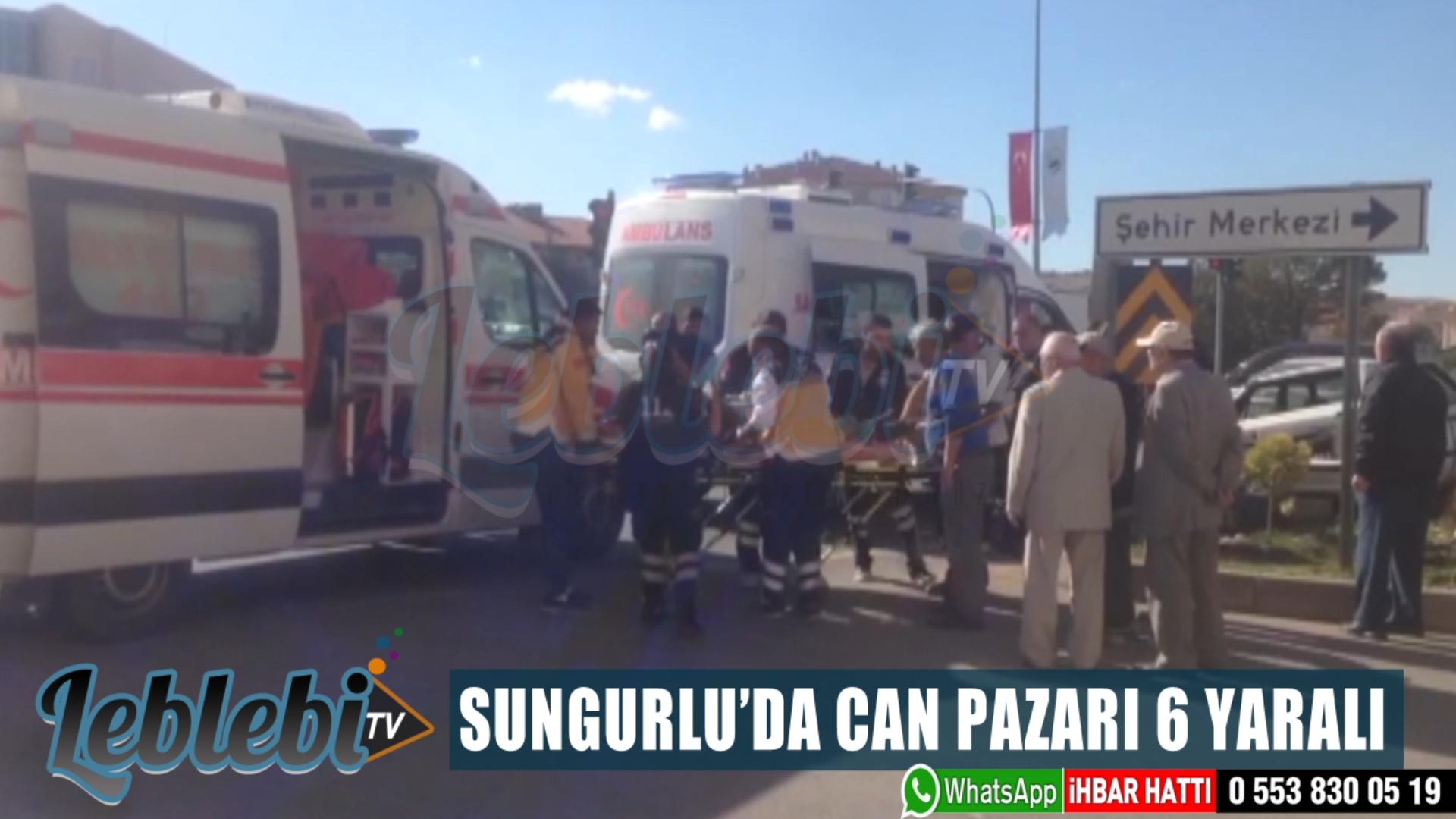 SUNGURLU'DA CAN PAZARI : 6 YARALI