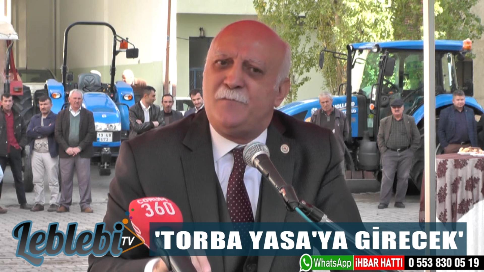 'TORBA YASA'YA GİRECEK'
