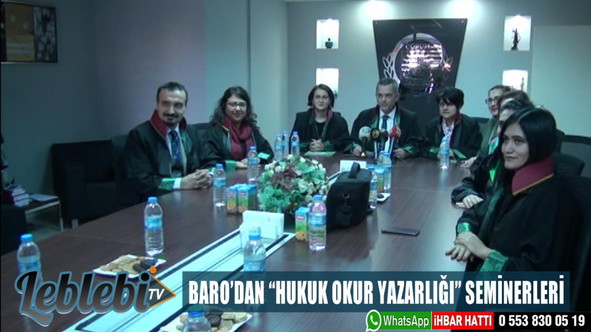 """BARO'DAN """"HUKUK OKUR YAZARLIĞI"""" SEMİNERLERİ"""
