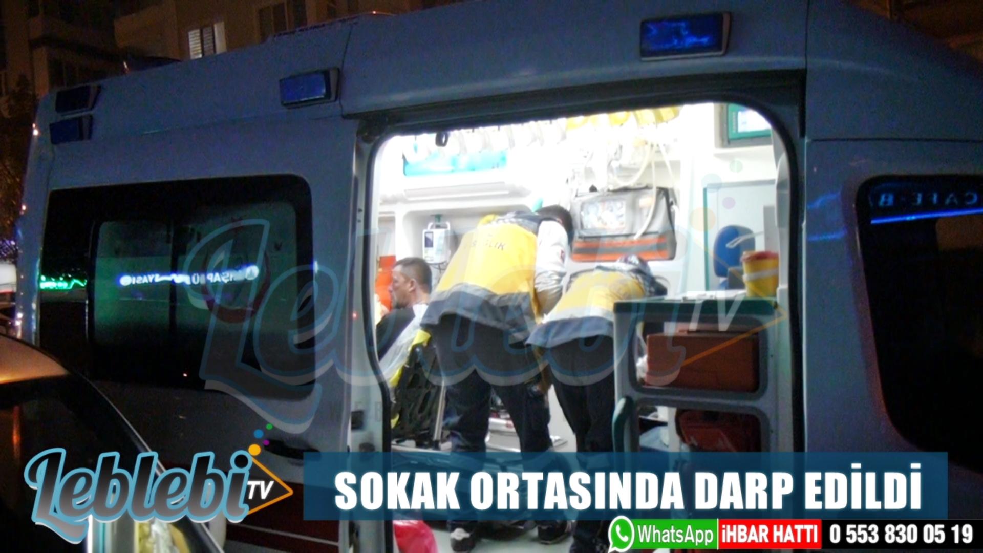 SOKAK ORTASINDA DARP EDİLDİ
