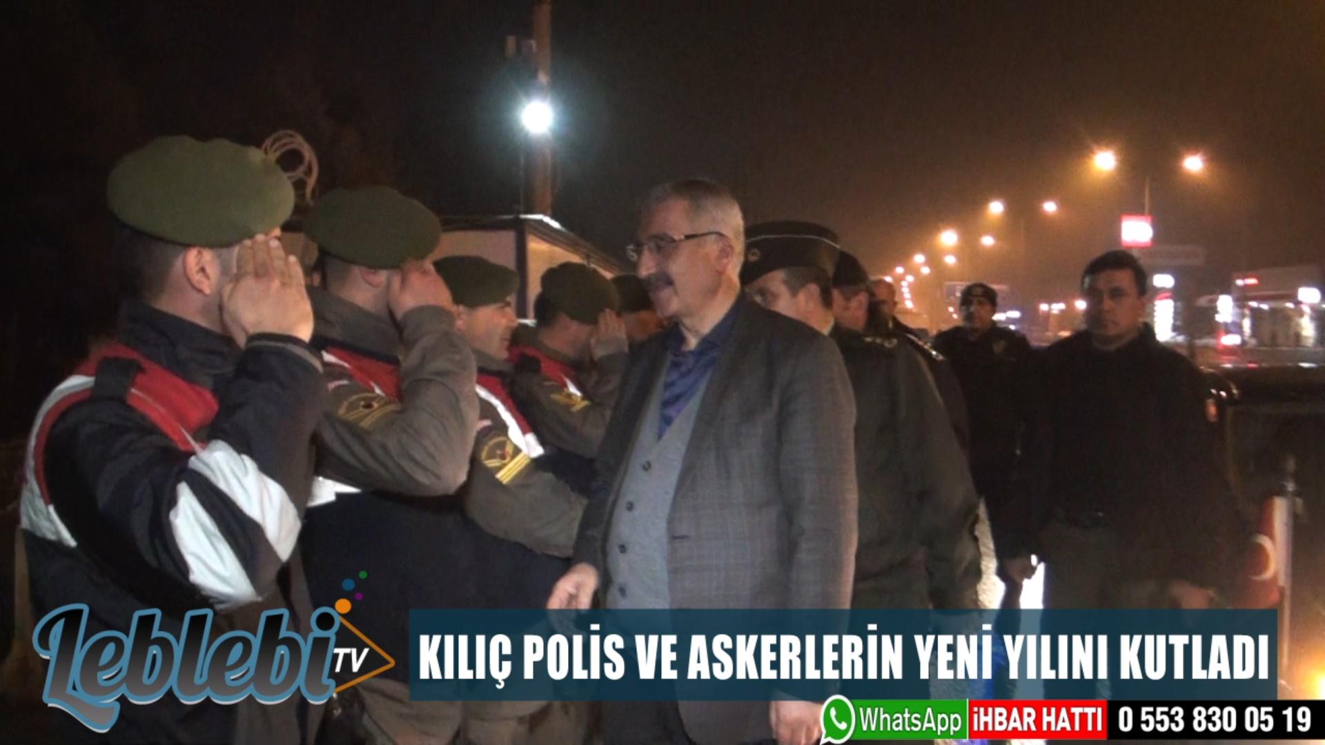 KILIÇ POLİS VE ASKERLERİN YENİ YILINI KUTLADI