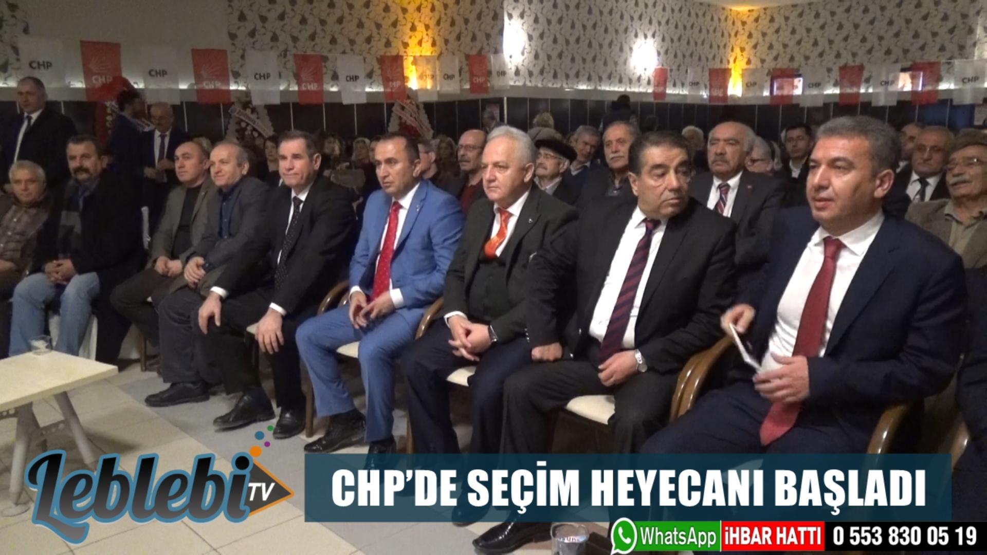CHP'DE SEÇİM HEYECANI BAŞLADI