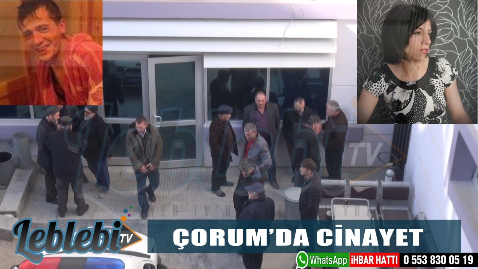 ÇORUM'DA CİNAYET