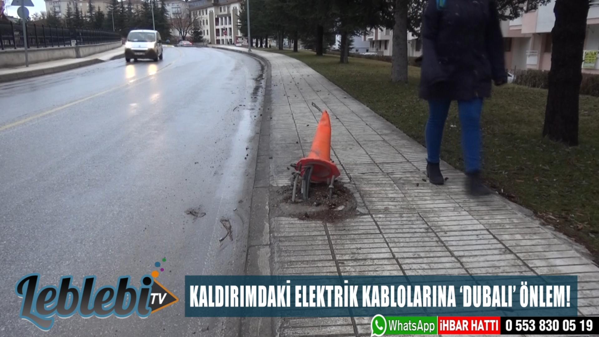 KALDIRIMDAKİ ELEKTRİK KABLOLARINA 'DUBALI' ÖNLEM!
