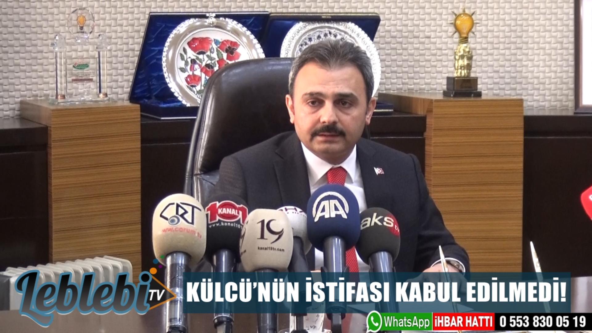 KÜLCÜ'NÜN İSTİFASI KABUL EDİLMEDİ!