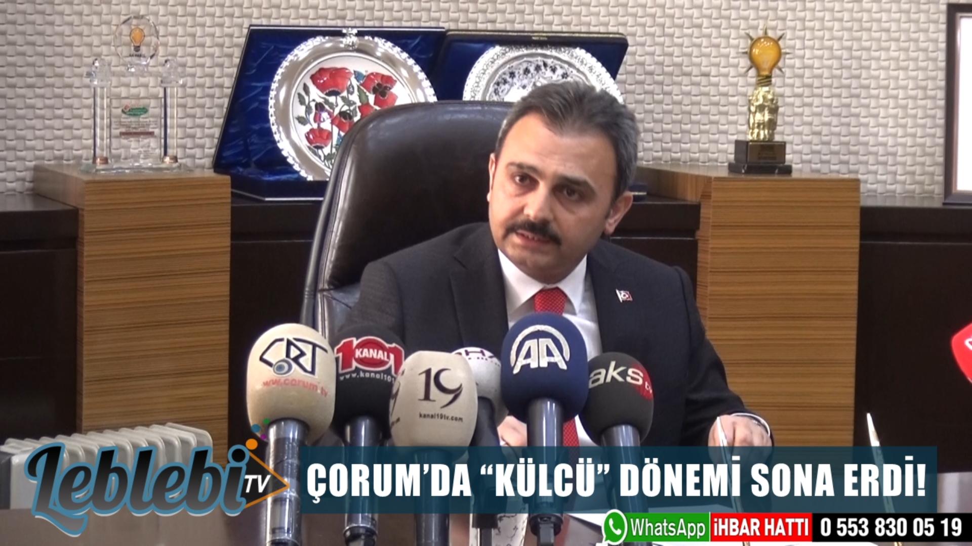"""ÇORUM'DA """"KÜLCÜ"""" DÖNEMİ SONA ERDİ!"""