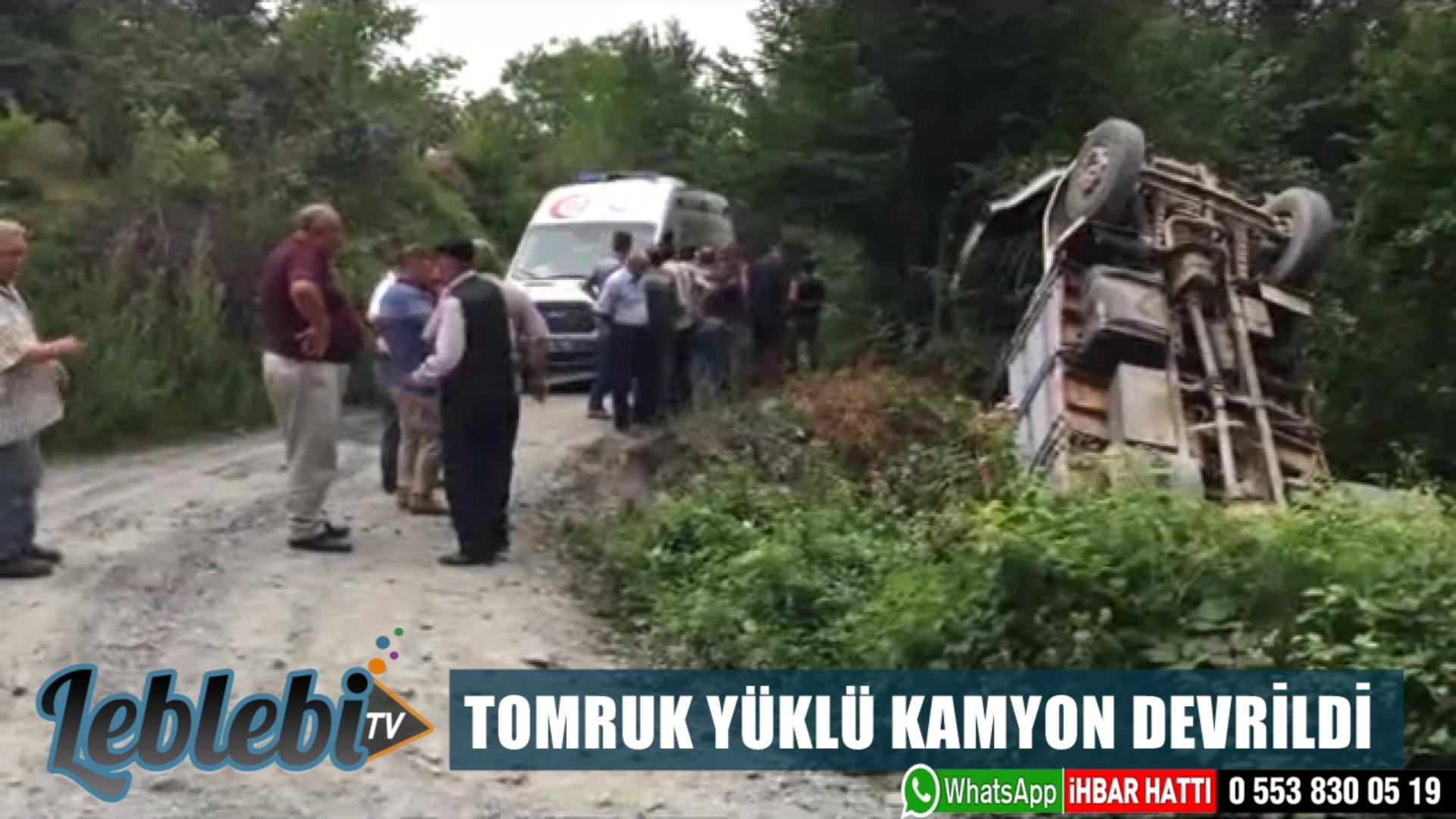 TOMRUK YÜKLÜ KAMYON DEVRİLDİ