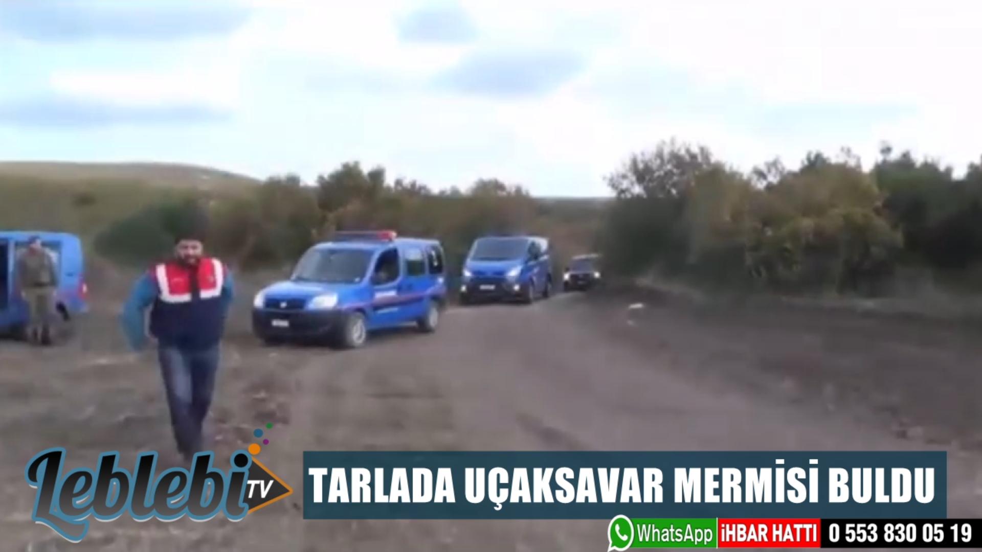 TARLADA UÇAKSAVAR MERMİSİ BULDU