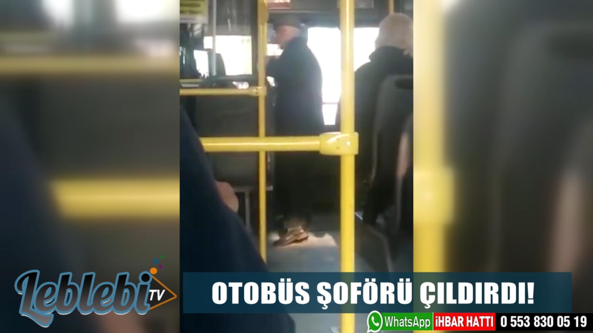 OTOBÜS ŞOFÖRÜ ÇILDIRDI!