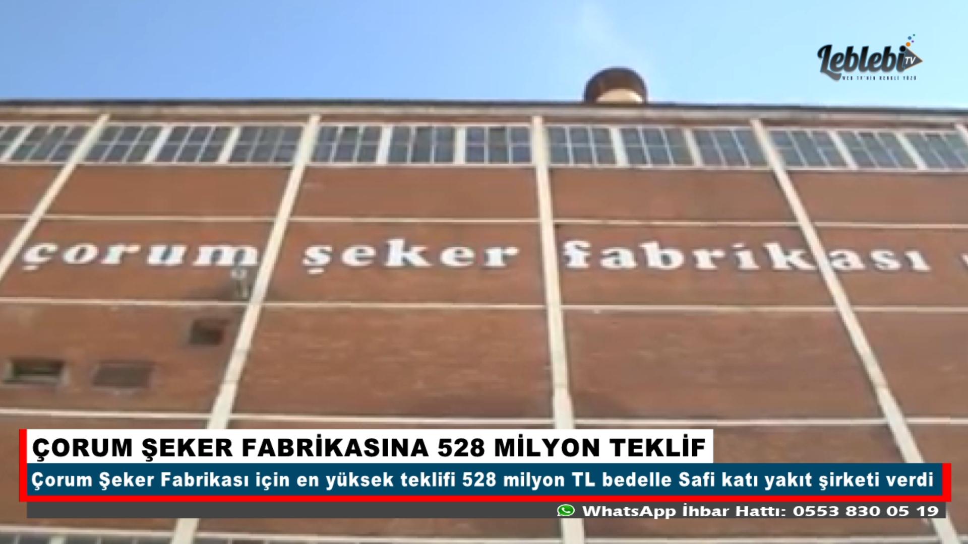 ÇORUM ŞEKER FABRİKASINA 528 MİLYON TEKLİF