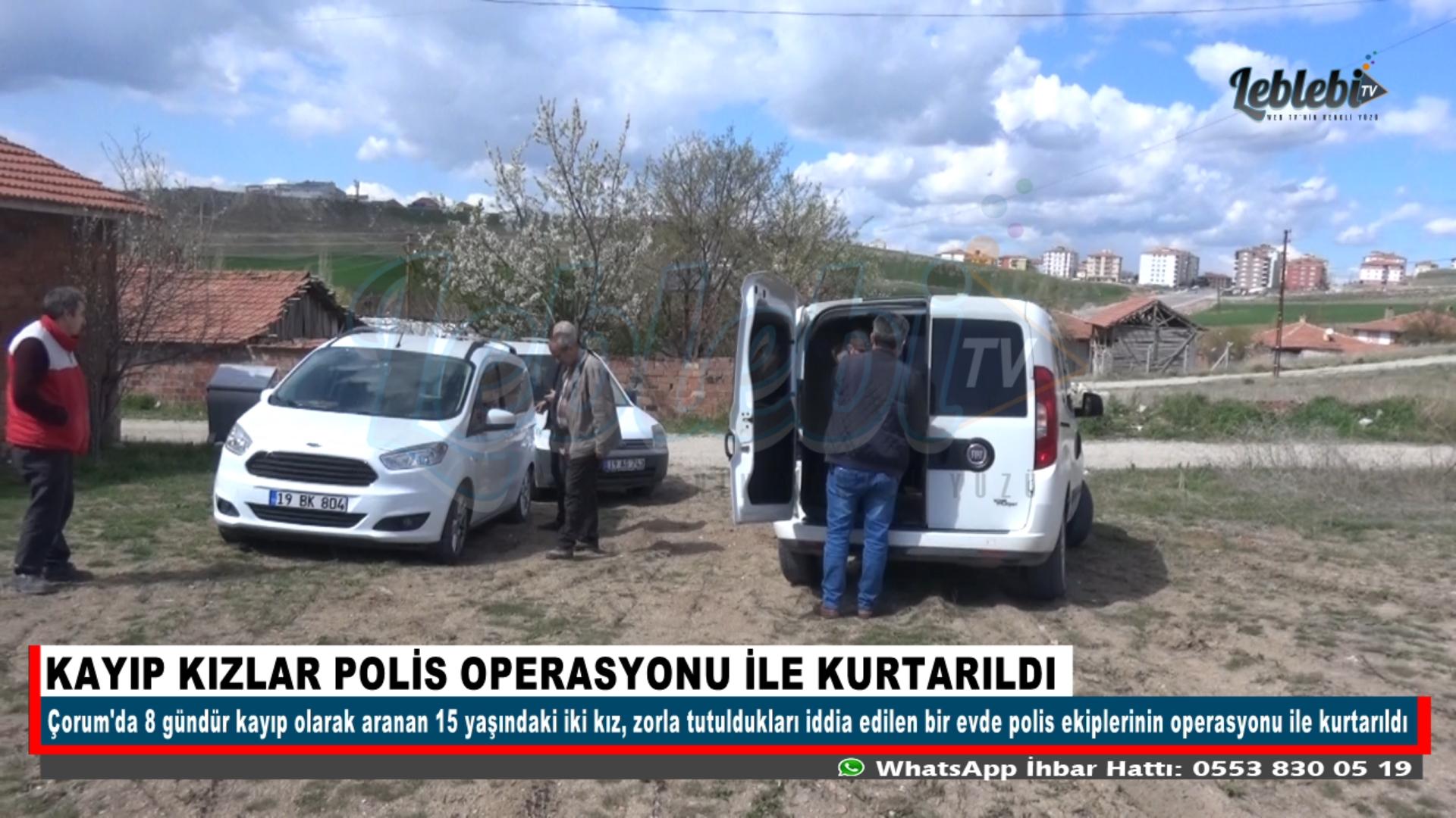KAYIP KIZLAR POLİS EKİPLERİNİN OPERASYONU İLE KURTARILDI