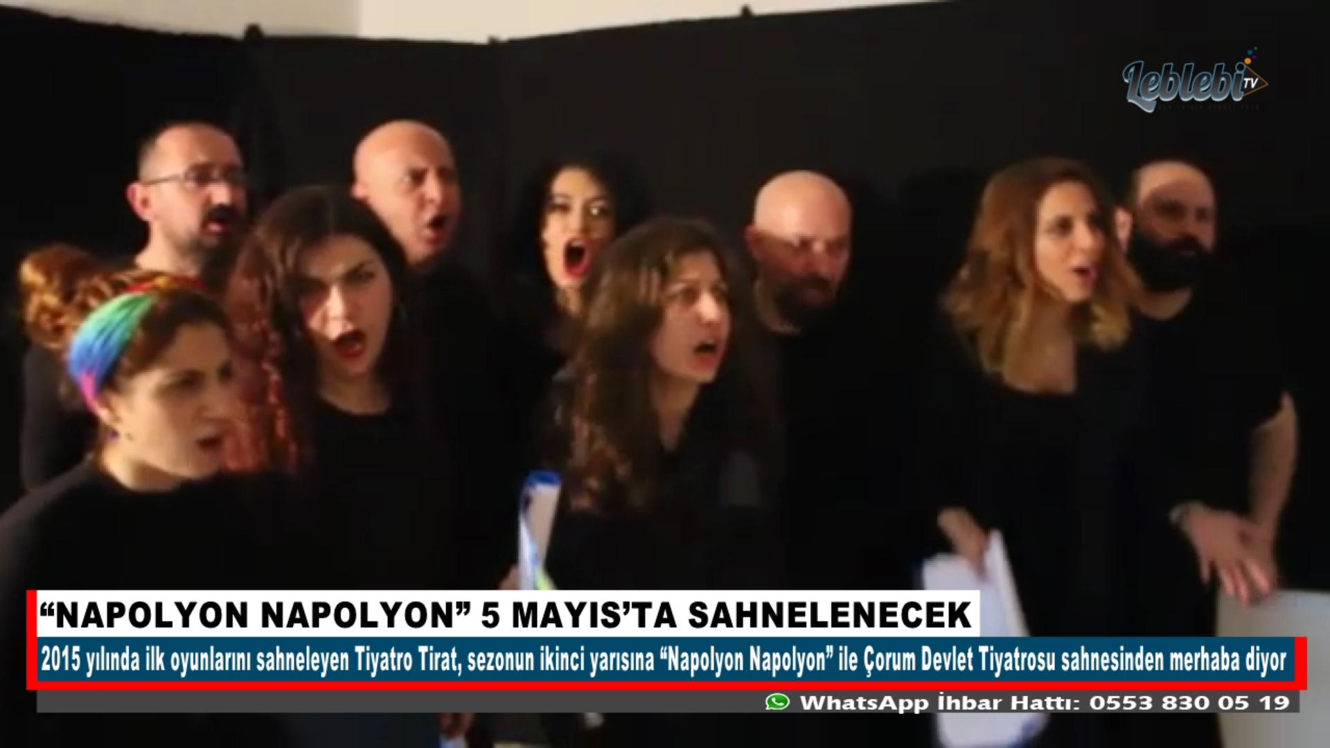 """""""NAPOLYON NAPOLYON"""" 5 MAYIS'TA SAHNELENECEK"""