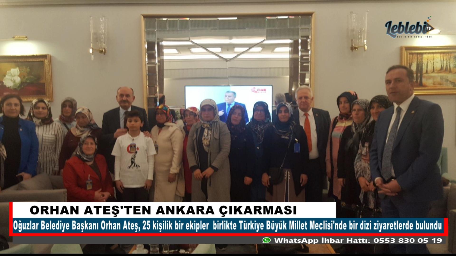 ORHAN ATEŞ'TEN ANKARA ÇIKARMASI