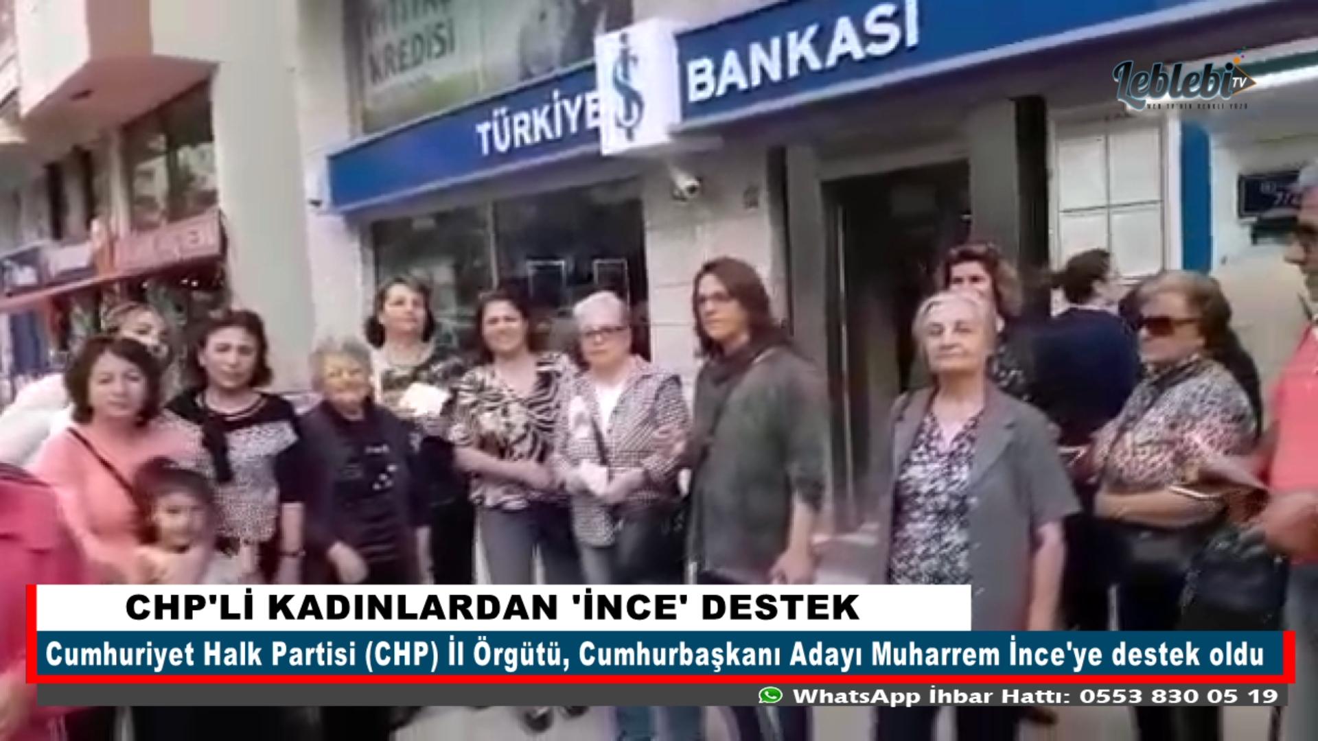 CHP'Lİ KADINLARDAN 'İNCE' DESTEK