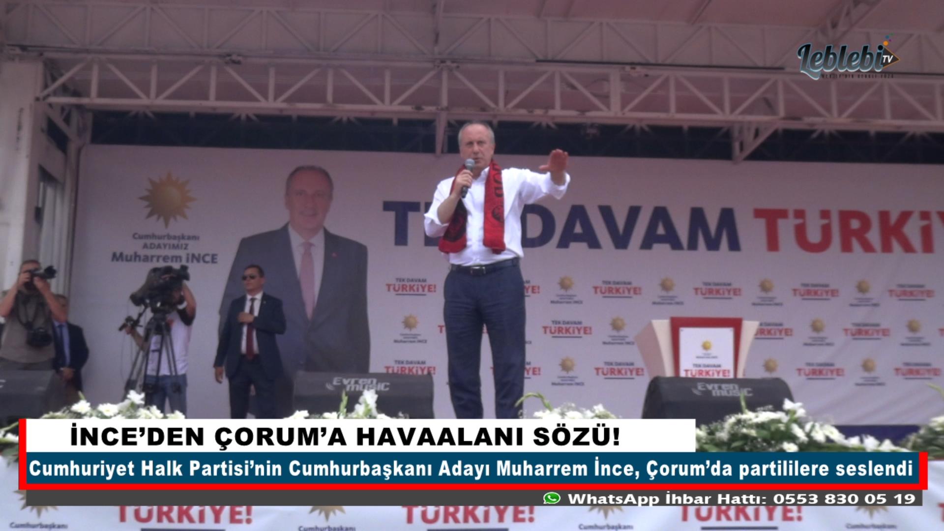 İNCE'DEN ÇORUM'A HAVAALANI SÖZÜ!