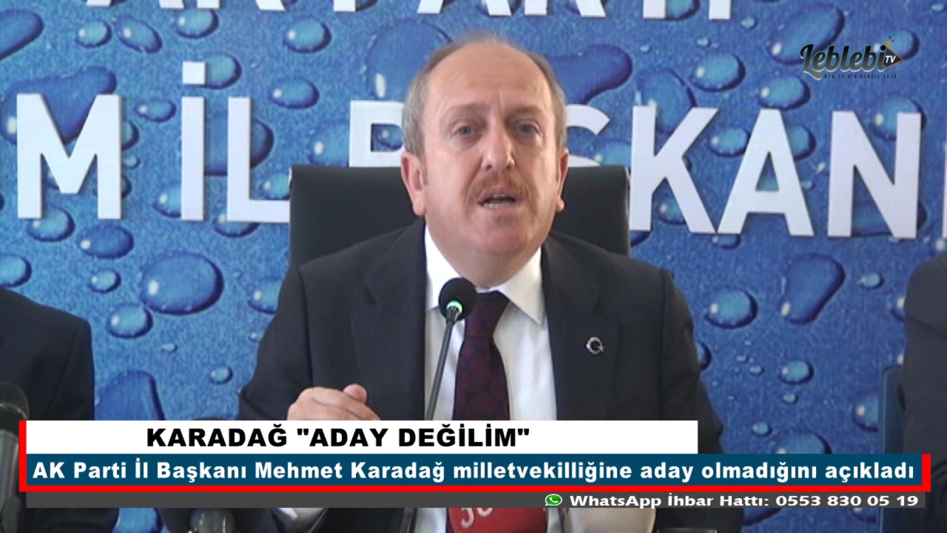 """KARADAĞ """"ADAY DEĞİLİM"""""""