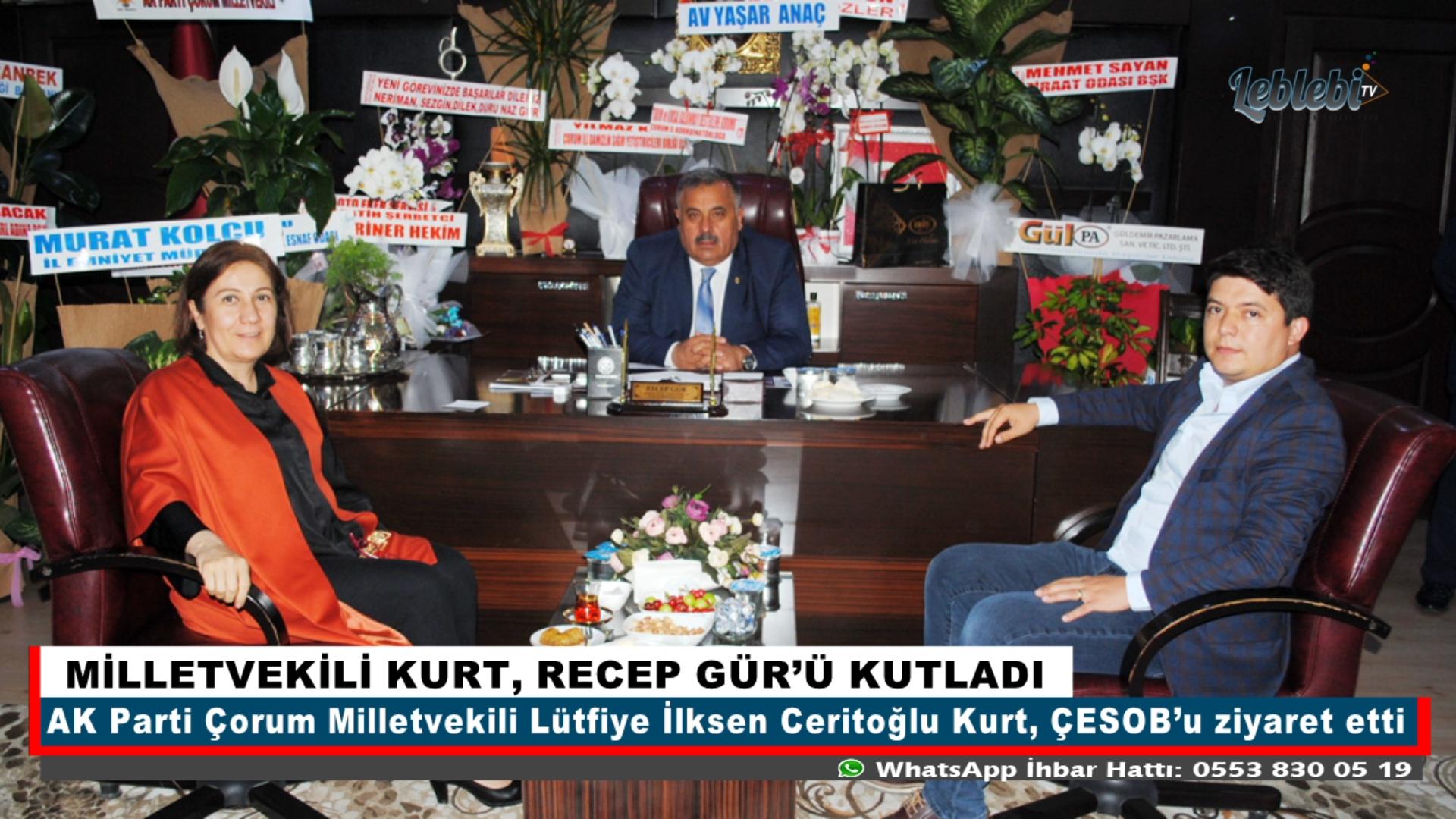 MİLLETVEKİLİ KURT, RECEP GÜR'Ü KUTLADI