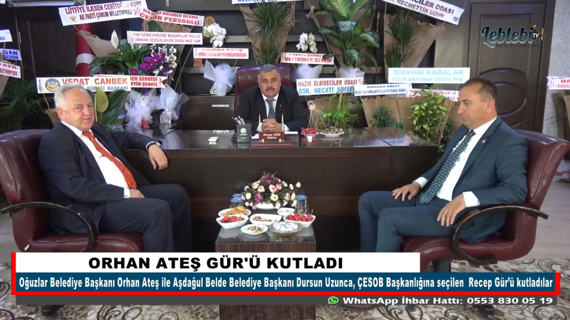 ORHAN ATEŞ GÜR'Ü KUTLADI