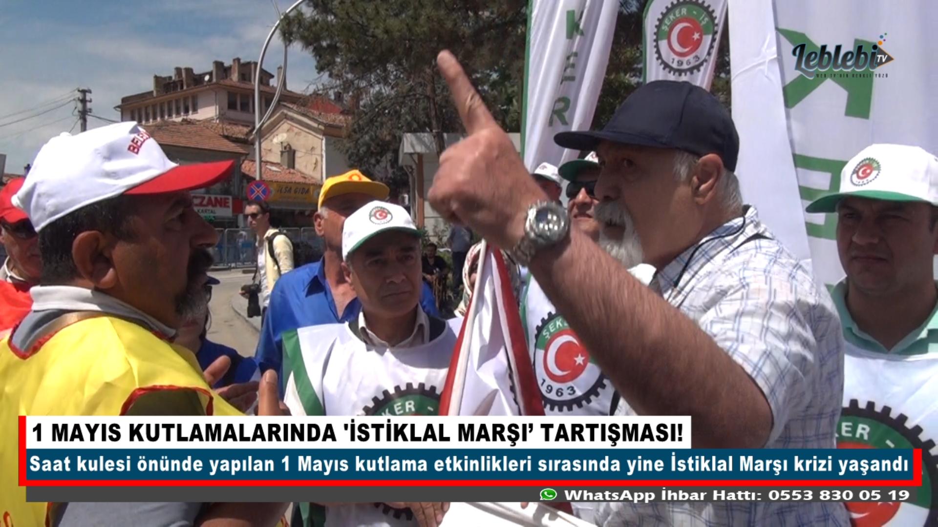 1 MAYIS KUTLAMALARINDA 'İSTİKLAL MARŞI' TARTIŞMASI!