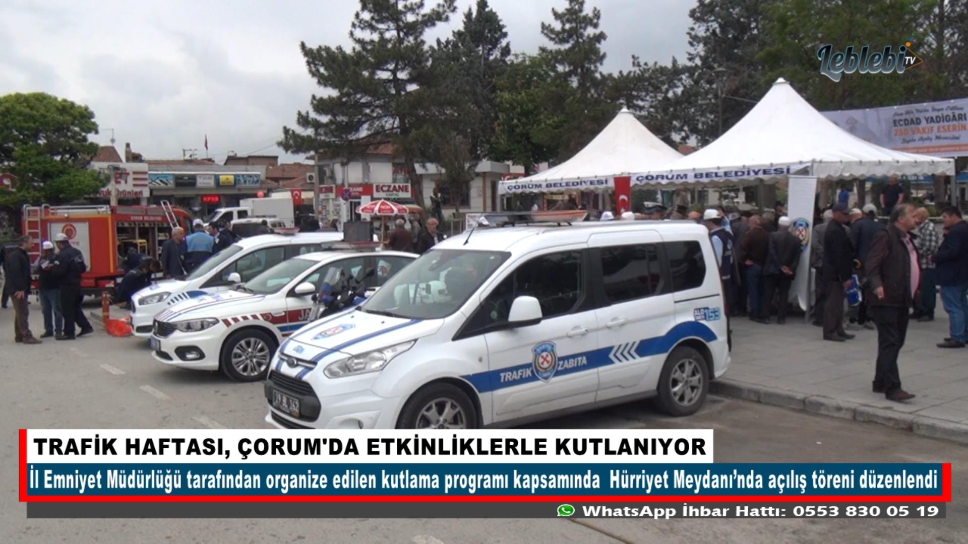 TRAFİK HAFTASI, ÇORUM'DA ETKİNLİKLERLE KUTLANIYOR