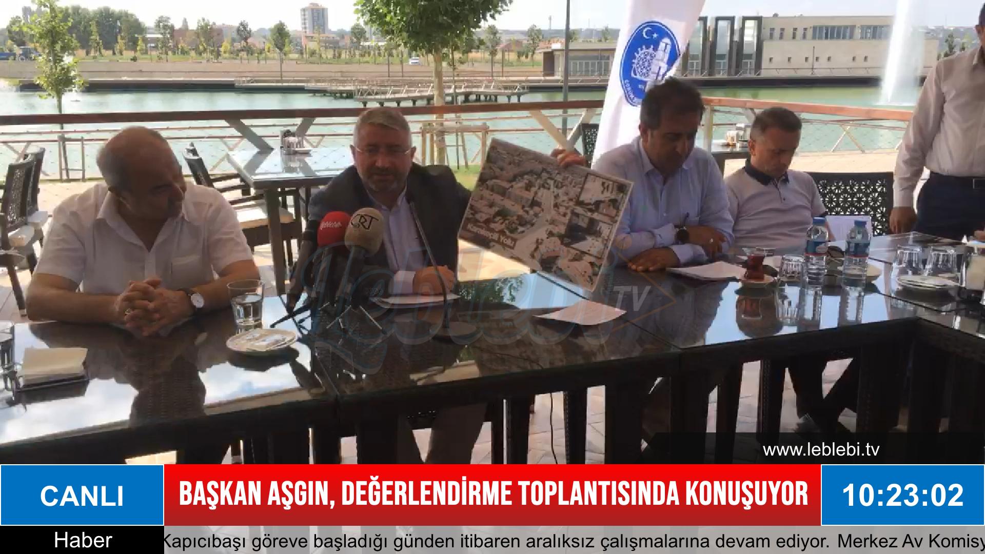 Belediye Başkanı Dr. Halil İbrahim Aşgın Değerlendirme Toplantısı