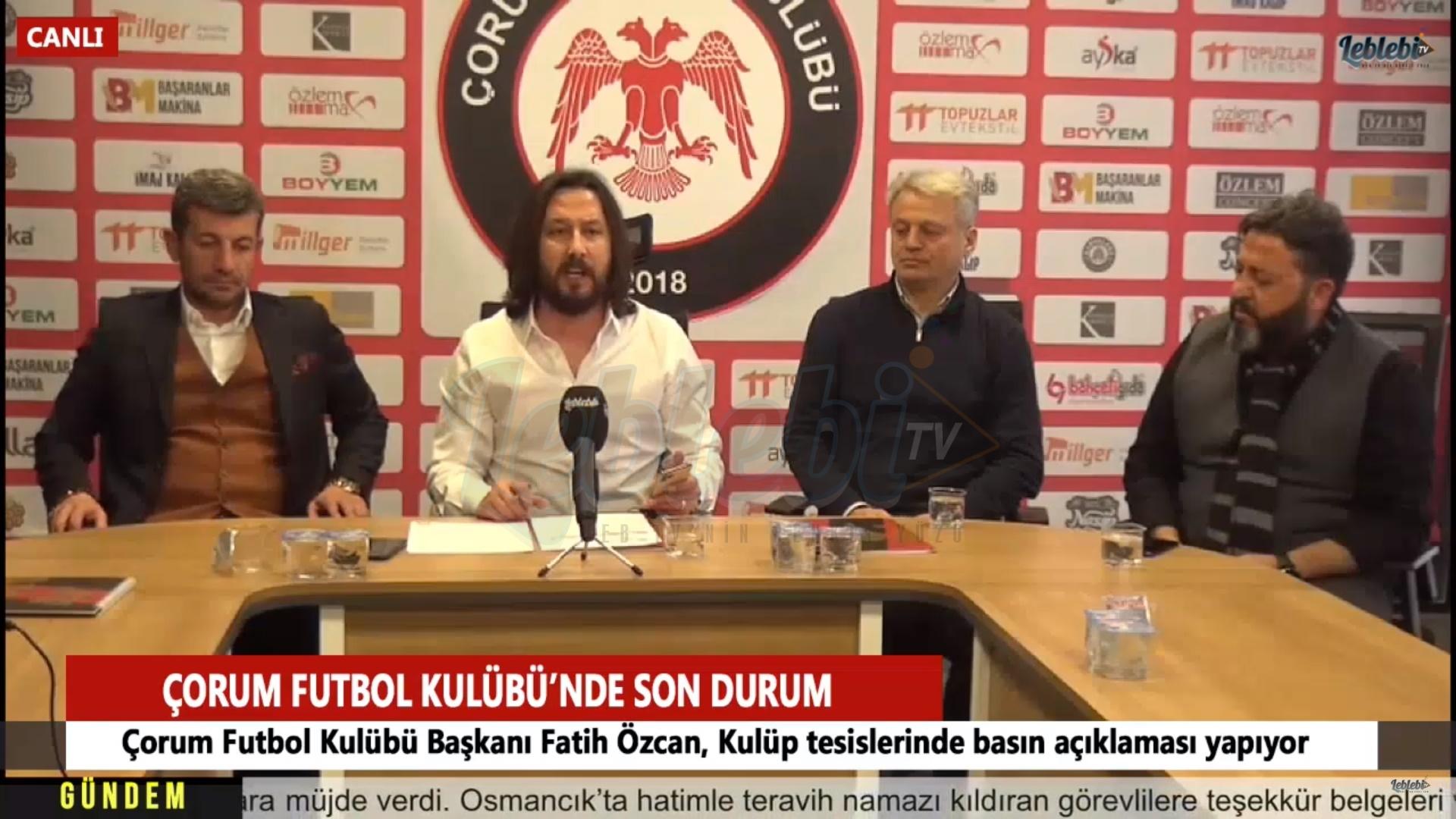 Çorum Futbol Kulübü Başkanı Fatih Özcan Basın Açıklaması