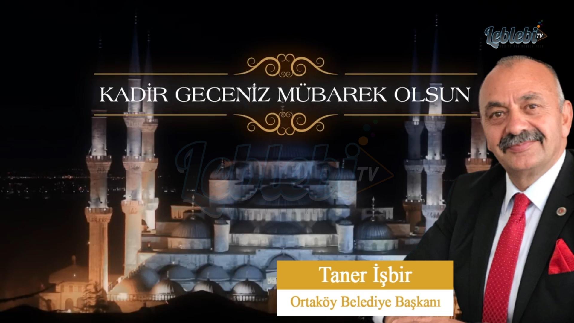 Kadir Gecemiz Mübarek Olsun. Taner İsbir – Ortaköy Belediye Başkanı